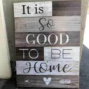 Good to Be Home Plaque 18 x24